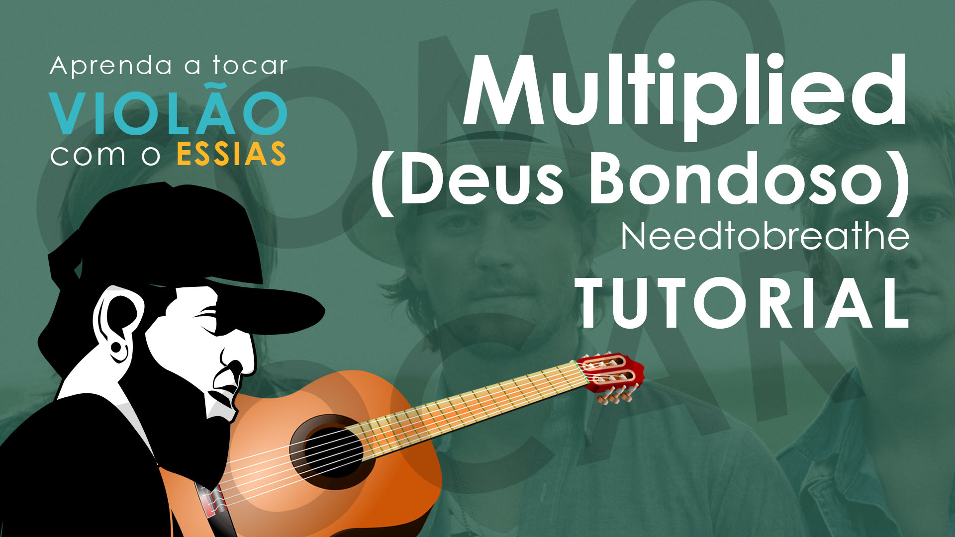Como Tocar Multiplied (Deus Bondoso) – Needtobreathe (Tutorial de Violão)
