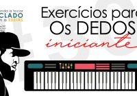 Teclado Iniciante #30 – Exercícios Para Dedos Teclado (Aquecimento, Alongamento e Fortalecimento)