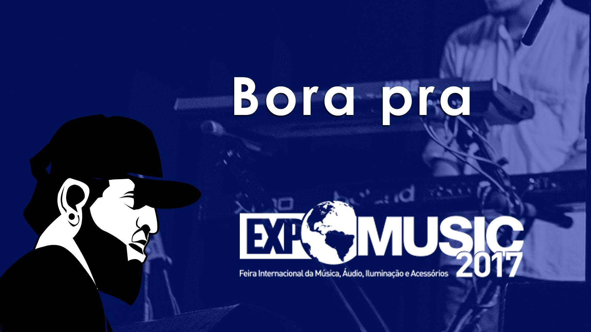 Bora Pra EXPOMUSIC 2017?
