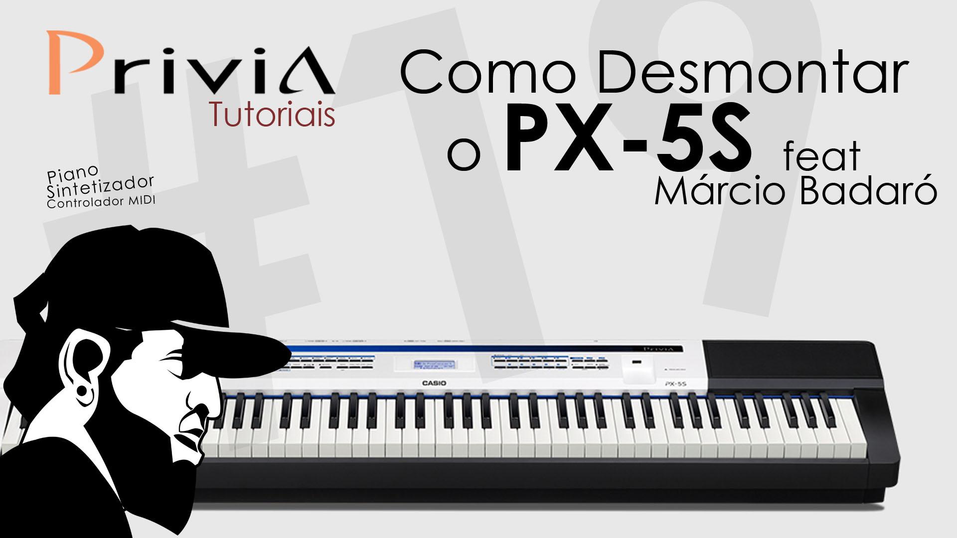 Tutorial Casio Privia PX 5S #19 – Como Desmontar o Teclado (Feat Marcio Badaró)