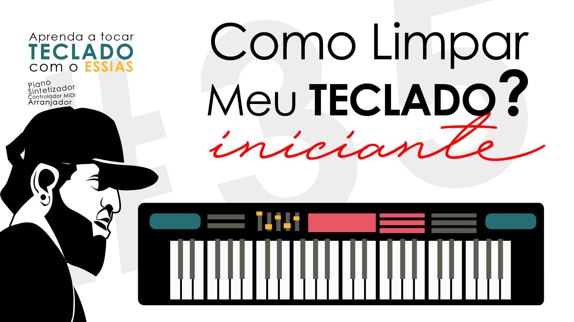 Teclado Iniciante #35 – Como Limpar Meu Teclado Musical?