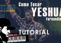Como Tocar Yeshua – Fernandinho Feat Kim Walker Smith (Tutorial de Teclado)