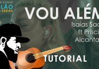 Como Tocar Vou Além – Isaias Saad ft Priscilla Alcantara