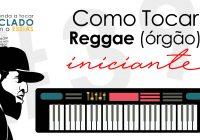 Como Tocar Reggae No Teclado? (Usando Órgão)