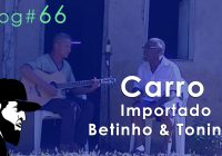 Carro Importado – Betinho e Toninho