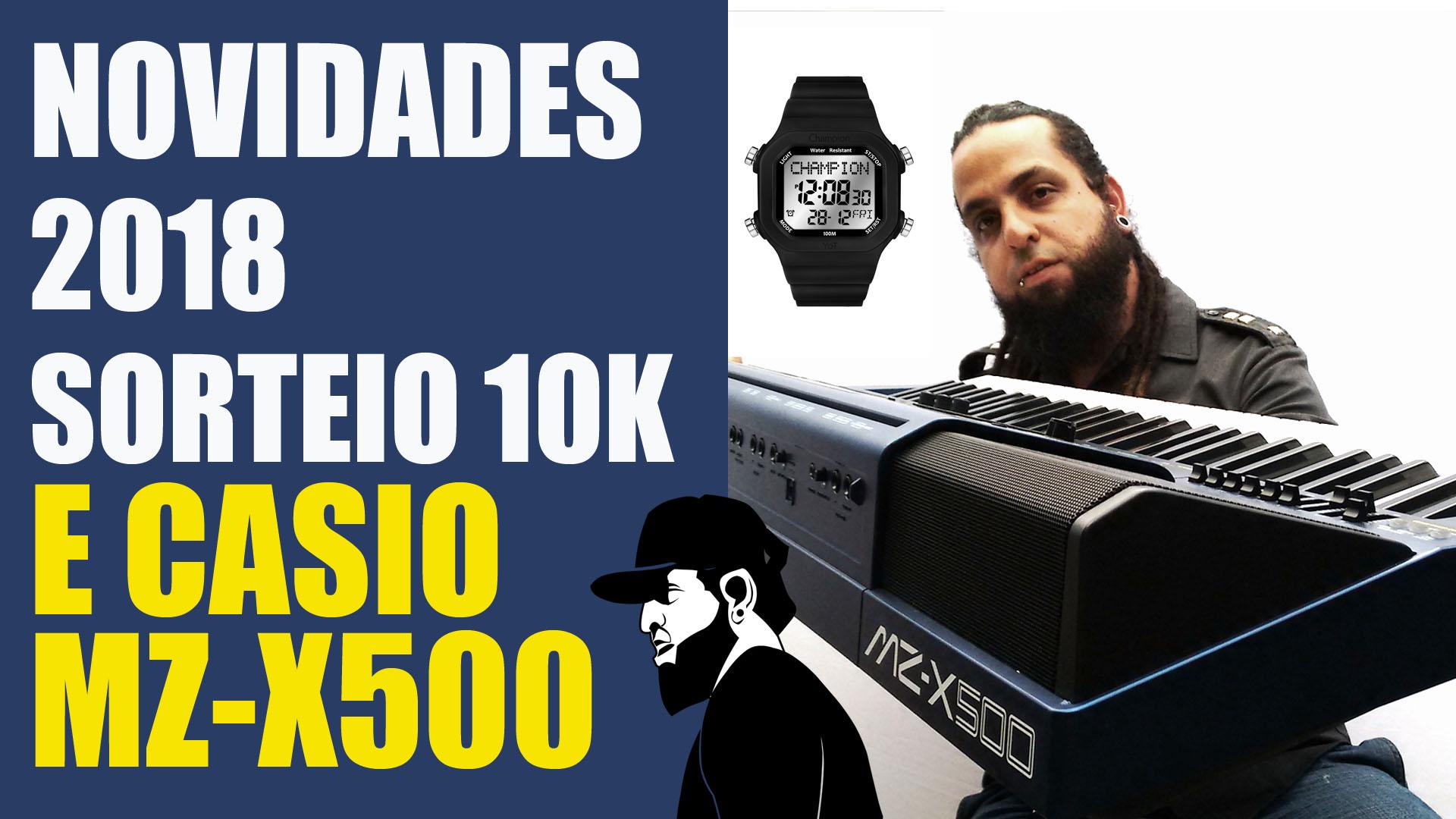 Novidades 2018 – Casio MZ-X500 Tutoriais – Sorteio de 10k Inscritos