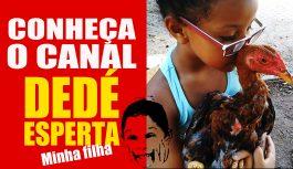 """Conheça o Canal da Minha Filha """"Dedé Esperta"""""""