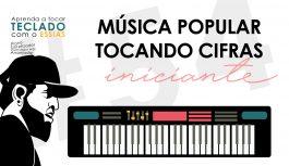 Música Popular – Tocando Com Cifras | Teclado Iniciante #54