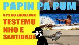 GPS Do Adorador | Introdução (Testemunho – Santidade) | Papin Pa Pum #4