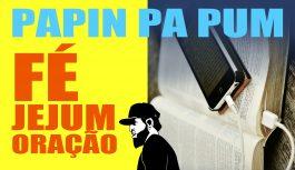 GPS Do Adorador | Introdução (Fé – Jejum – Leitura Biblica) | Papin Pa Pum #5