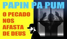 GPS Do Adorador | Introdução (O Pecado Nos Afasta de Deus) | Papin Pa Pum #7