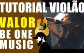 Como Tocar Valor – Be One Music (Tutorial de Violão)