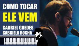 Como Tocar Ele Vem – Gabriel Guedes ft Gabriela Rocha | Tutoriais de Teclado #34