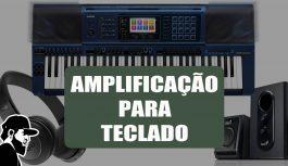 Solução de Amplificação Para Teclados (Home) | Vlog Essias (VLESEP116)