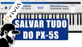 Como Salvar Tudo Do Seu PX-5S | Casio Privia PX-5S (PX5SEP038)