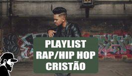 Meu Playlist de Rap e Hip Hop Cristão | Vlog Essias (VLESEP117)