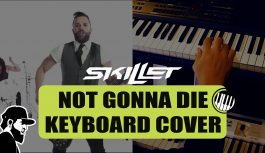 Skillet – Not Gonna Die | Keyboard Cover by Essias Souza (KCEP 001)
