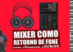 Usando Mixer Como Retorno De Palco – Ammoon AGM-04   Tudo Sobre Teclado Musical