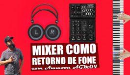 Usando Mixer Como Retorno De Palco – Ammoon AGM-04 | Tudo Sobre Teclado Musical