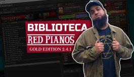 Red Pianos Gold Edition (Atualização) Biblioteca Kontakt Completa | Tudo Sobre Teclado Musical