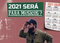 2021 Vai Ser Bom Para Músicos?   Vlog Essias